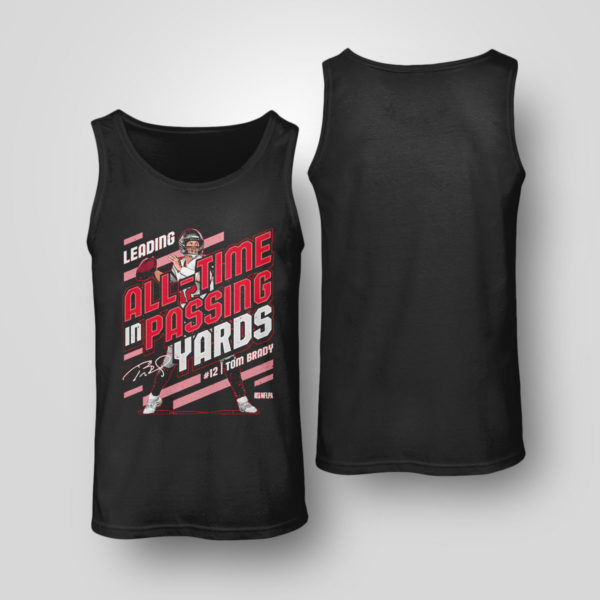 Tank Top Tom Brady Leading All time In Passing Yards signature Shirt