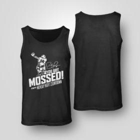 Tank Top You Got Mossed Randy Moss Monday Night Countdown Shirt