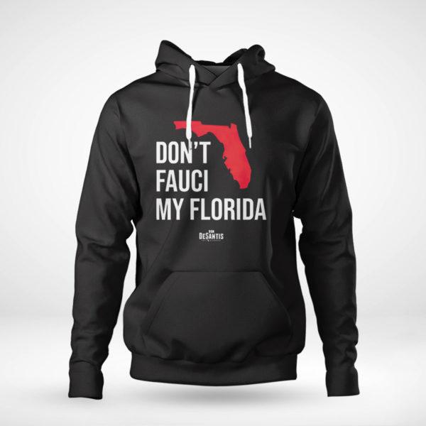 Unisex Hoodie Ron Desantis Dont Fauci My Florida Shirt