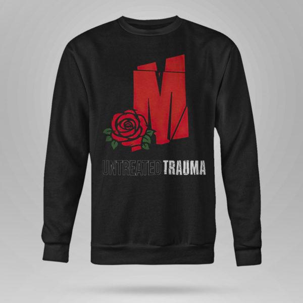 Unisex Sweetshirt Mozzy Untreadted Trauma T Shirt