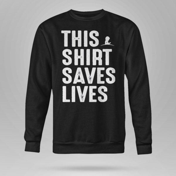 Unisex Sweetshirt This Shirt Saves Lives Shirt