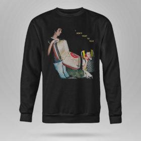 Unisex Sweetshirt Wallows Shirt I Dont Want To Talk