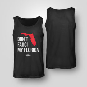 Unisex Tank Top Ron Desantis Dont Fauci My Florida Shirt